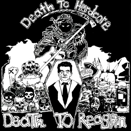 Death To Hardcore Death to Reagan comp LP